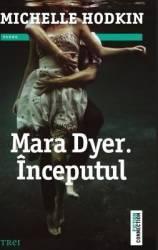 Mara Dyer. Inceputul - Michelle Hodkin