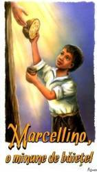 Marcelinno. O minune de baietel - Constantin Necula