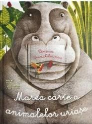 Marea carte a animalelor uriase si Carticica animalelor mici - Cristina Banfi Cristina Peraboni