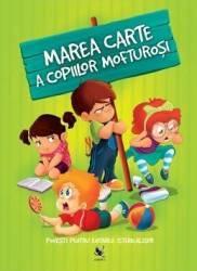 Marea carte a copiilor mofturosi. Povesti pentru evitarea istericalelor - Izmindi Katalin Przybytek Agnes