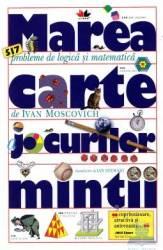 Marea carte a jocurilor mintii Editie de buzunar - Ivan Moscovich