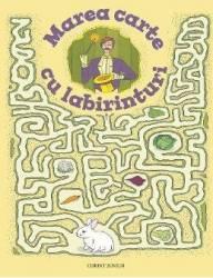Marea carte cu labirinturi - Daniel Eberhat