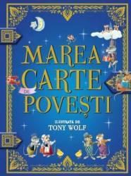 Marea carte de povesti - Tony Wolf