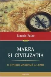 Marea Si Civilizatia - Lincoln Paine