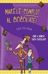 Marele complot al ciocolatei - Chris Callaghan