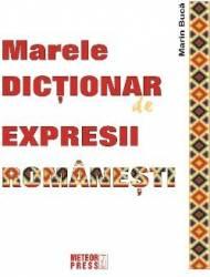 Marele dictionar de expresii romanesti - Marin Buca