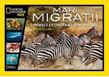 Mari migratii. Animale extraordinare in miscare - National Geographic Kids