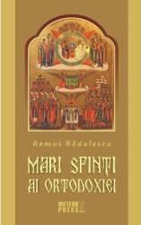 Mari Sfinti Ai Ortodoxiei - Remus Radulescu