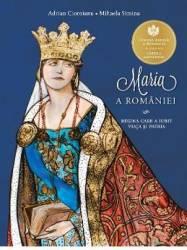 Maria a Romaniei - Adrian Cioroianu Mihaela Simina