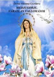 Maria Plange Si Se Roaga Pentru Noi La Medjugorje lb. Maghiara - Doina HasneS-Ciurdariu