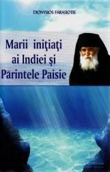 Marii initiati ai Indiei si Parintele Paisie - Dyonysios Farasiotis Carti