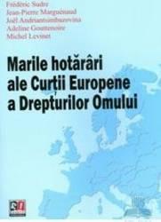 Marile hotarari ale curtii europene a drepturilor omului - Frederic Sudre Carti