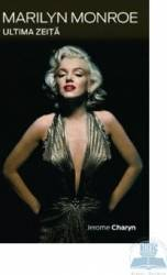 Marilyn Monroe Ultima Zeita - Jerome Charyn