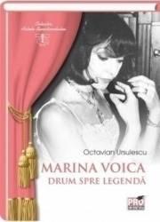 Marina Voica drum spre legenda - Octavian Ursulescu