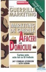 Marketing De Gherila Pentru Afaceri La Domiciuliu