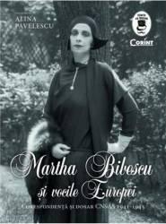 Martha Bibescu si vocile Europei - Alina Pavelescu Carti