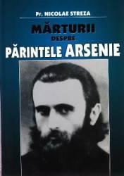 Marturii despre Parintele Arsenie - Pr. Nicolae Streza