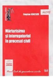 Marturisirea si interogatoriul in procesul civil - Bogdan Ionescu title=Marturisirea si interogatoriul in procesul civil - Bogdan Ionescu