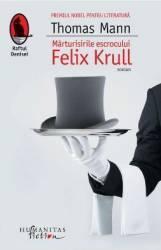 Marturisirile escrocului Felix Krull - Thomas Mann