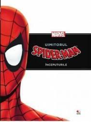 Marvel - Uimitorul Spider-Man. Inceputurile