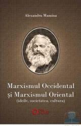 Marxismul occidental si marxismul oriental - Alexandru Mamina