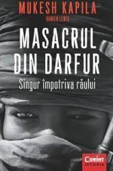 Masacrul din Darfur. Singur impotriva raului - Mukesh Kapila