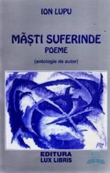 Masti suferinde - Poeme - Ion Lupu Carti