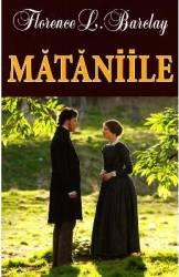 Mataniile - Florence L. Barclay Carti