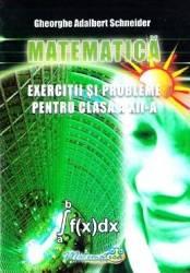 Matematica - Clasa 12 - Exercitii si probleme - Gheorghe Adalbert Schneider