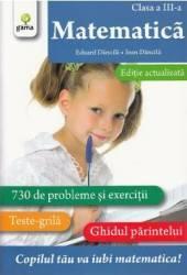 Matematica - Clasa 3 - Exercitii. Teste. Ghidul parintelui - Eduard Dancila Ioan Dancila