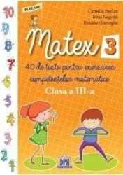 Matematica - Clasa 3 - Matex 3. 40 de teste - Camelia Burlan Irina Negoita