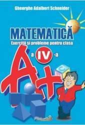 Matematica - Clasa 4 - Exercitii si probleme - Gheorghe Adalbert Schneider Carti