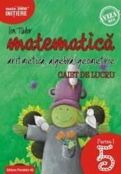 Matematica - Clasa 5 - Caiet Partea I Initiere Ed.2018-2019 - Ion Tudor