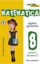 Matematica - Clasa 8. Partea I. Sem. 1 - Consolidare - Anton Negrila Maria Negrila