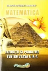 Matematica - Clasa 9 - Exercitii si probleme - Gheorghe Adalbert Schneider