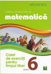 Matematica - Clasa a VI-a - Caiet de exercitii pentru timpul liber - Calina-Cristina Irimie title=Matematica - Clasa a VI-a - Caiet de exercitii pentru timpul liber - Calina-Cristina Irimie