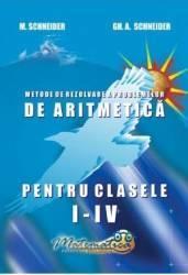 Matematica- Clasele 1-4 - Culegere si metode de rezolvare - Gheorghe Adalbert Schneider Carti