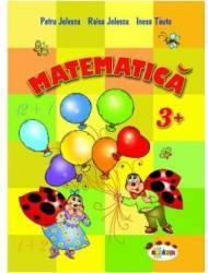 Matematica 3+ - Petru Jelescu Raisa Jelescu Inesa Tautu