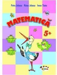 Matematica 5 Ani+ - Petru Jelescu Raisa Jelescu Inesa Tautu