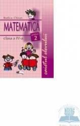 Matematica caietul elevului cls 4 Partea 2 - Rodica Chiran