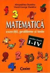 Matematica clasa 1-4 - Exercitii probleme si teste - Alexandrina Dumitru Viorel-George Dumitru