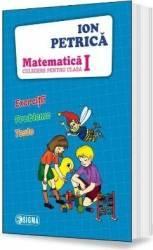 Matematica Clasa 1 Culegere - Ion Petrica