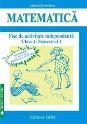 Matematica Clasa 1 Sem. 1 Fise de activitate independenta - Angelica Calugarita
