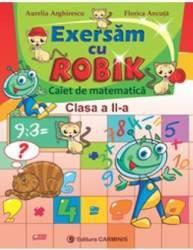 Matematica clasa 2 caiet exersam cu Robik - Aurelia Arghirescu Florica Ancuta