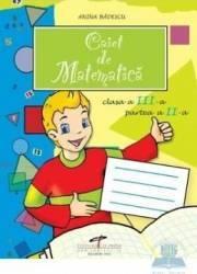 Matematica clasa 3. Caiet - Partea II - Anina Badescu