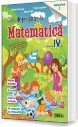 Matematica Clasa 4 Caiet de pregatire Sem.1 - Liliana Briceag