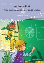 Matematica clasa 4 Ed.2 - Teste Pentru Pregatirea Evaluarii Scolare