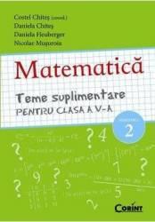 Matematica clasa 5 sem 2 teme suplimentare - Costel Chites Daniela Chites Carti