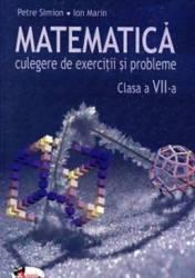 Matematica clasa 7 Culegere de exercitii si probleme - Petre Simion Ion Marin