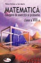 Matematica clasa 8. Culegere de exercitii si probleme - Petre Simion Ion Marin